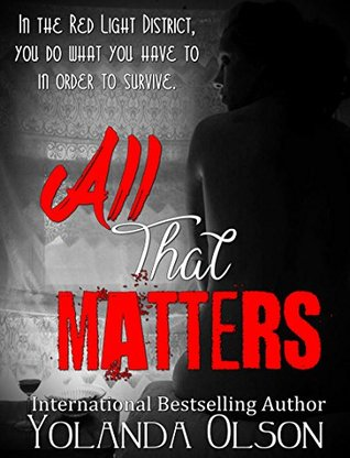 All That Matters (Red Light Ladies, #1)