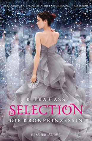 [Rezension] Selection - Die Kronprinzessin - Kiera Cass