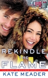 Rekindle the Flame (Hot in Chicago, #0.5)