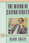 The Mayor of Castro Street by Randy Shilts