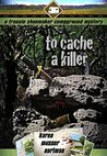 To Cache a Killer (The Frannie Shoemaker Campground Mysteries #5)