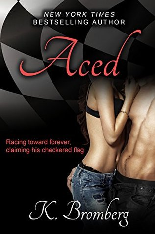 Aced (Driven #4) - K. Bromberg