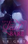 Spellbound: Laid Bare (Laid Bare #3)