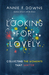 Looking for Lovely by Annie F. Downs