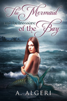 The Mermaid and the Treasure of the Bay (The Mermaid, #1)