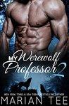 My Werewolf Professor 2 (Belonging to Alessandro Moretti, #2)