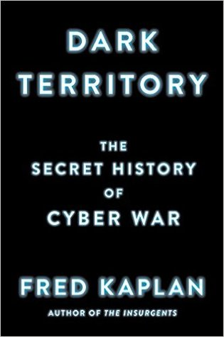 The Secret History of Cyber War - Fred Kaplan