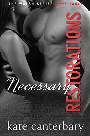 Necessary Restorations (The Walshes #3) - Kate Canterbary