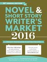 Novel & Short Story Writer's Market: The Most Trusted Guide to Getting Published
