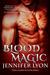Blood Magic (Wing Slayer Hunters, #1) by Jennifer Lyon