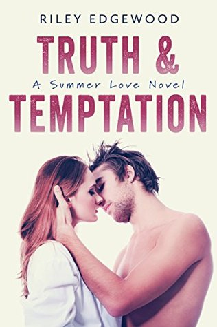 Truth & Temptation (Summer Love Series Book 3) by Riley Edgewood
