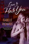 Love to Hate You (Love/Hate, #2)