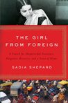 The Girl from Foreign: A Search for Shipwrecked Ancestors, Forgotten Histories, and a Sense of Home
