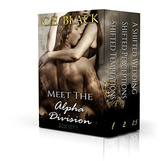 Meet The Alpha Division Box Set 1 Shifted Temptations, Shifted Perceptions, A Shifted Wedding (Paranormal, Shape shifter, Ménage Romance) by C.E. Black