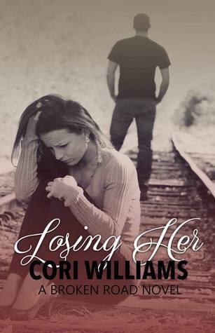 Losing Her (Broken Road, #1)