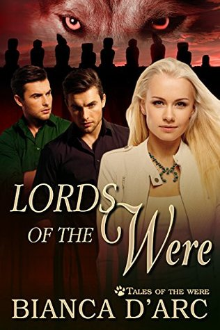 Lords of the Were (Tales of the Were #1) by Bianca D'Arc