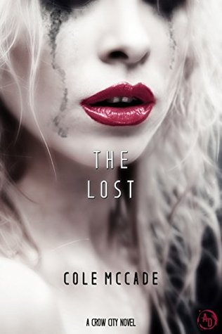 The Lost (Crow City, #1) by Cole McCade