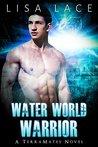 Water World Warrior