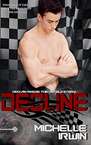 Decline (Declan Reede The Untold Story, #1) by Michelle Irwin