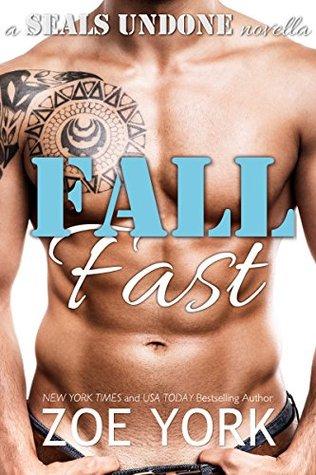 Fall Fast (SEALs Undone, #5) by Zoe York