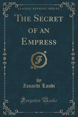 http://edith-lagraziana.blogspot.com/2016/12/secret-of-empress-by-countess-zanardi-landi.html