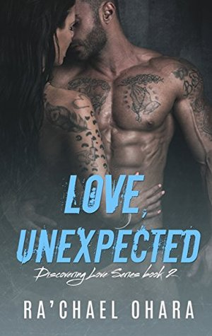 Love, Unexpected (Discovering Love, #2)