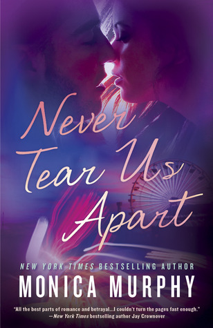 Never Tear Us Apart by Monica Murphy thumbnail
