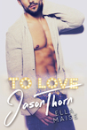 To Love Jason Thorn by Ella Maise