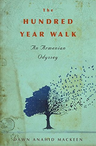 The Hundred-Year Walk: An Armenian Odyssey