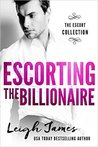Escorting the Billionaire (The Escort Collection, #1)
