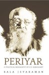 Periyar: A Political Biography of E.V. Ramaswamy