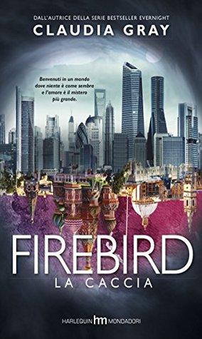 Firebird: La caccia