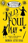 Jolly Foul Play (A Murder Most Unladylike Mystery, #4)