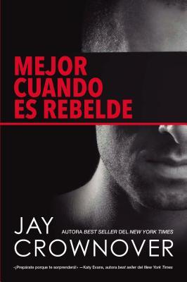 Mejor cuando es rebelde (Welcome to the Point #1) by Jay Crownover