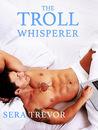 The Troll Whisperer