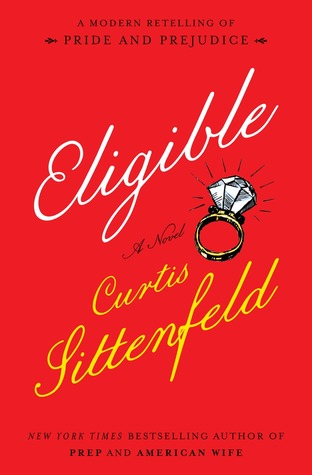 Eligible: A Modern Retelling of Pride and Prejudice