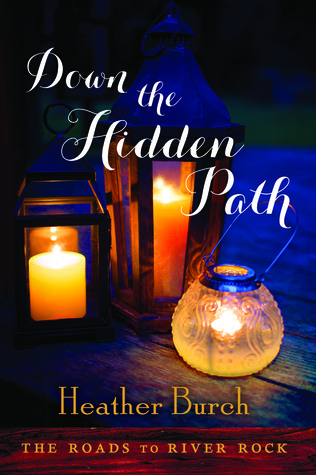 Down the Hidden Path (The Roads to River Rock, #2)