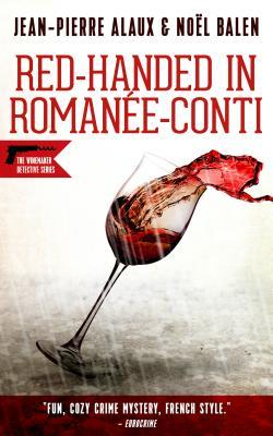 Red-Handed in Romanae-Conti by Jean-Pierre Alaux
