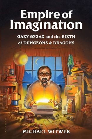 Gary Gygax and the Birth of Dungeons & Dragons - Michael Witwer