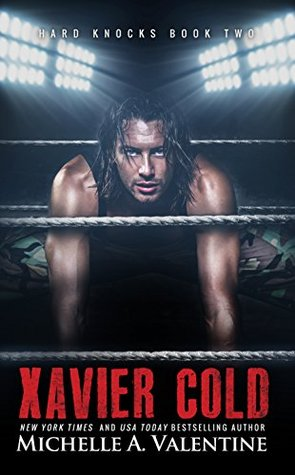 Xavier Cold (Hard Knocks #2) by Michelle A. Valentine