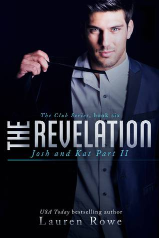 The Revelation: Josh and Kat Part II (The Club #6)