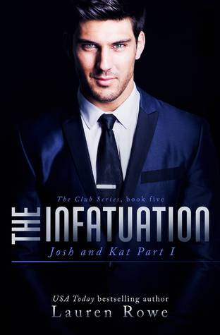 The Infatuation: Josh and Kat Part I (The Club #5)