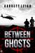 Between Ghosts by Garrett Leigh