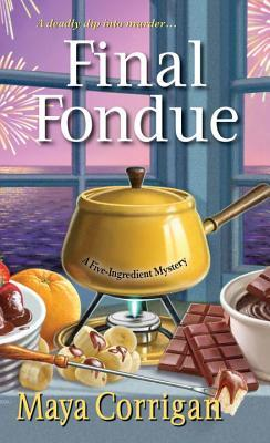 Final Fondue (A Five-Ingredient Mystery #3)