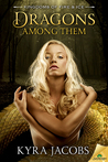 Dragons Among Them (Kingdoms of Fire and Ice, #1)