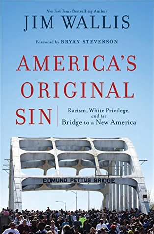 Racism, White Privilege, and the Bridge to a New America - Jim Wallis