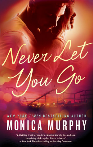 Never Let You Go by Monica Murphy thumbnail