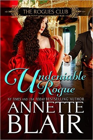 Undeniable Rogue (The Rogues Club #1) by Annette Blair