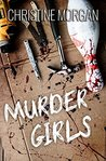 Murder Girls by Christine Morgan