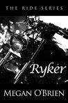 Ryker (The Ride #4)